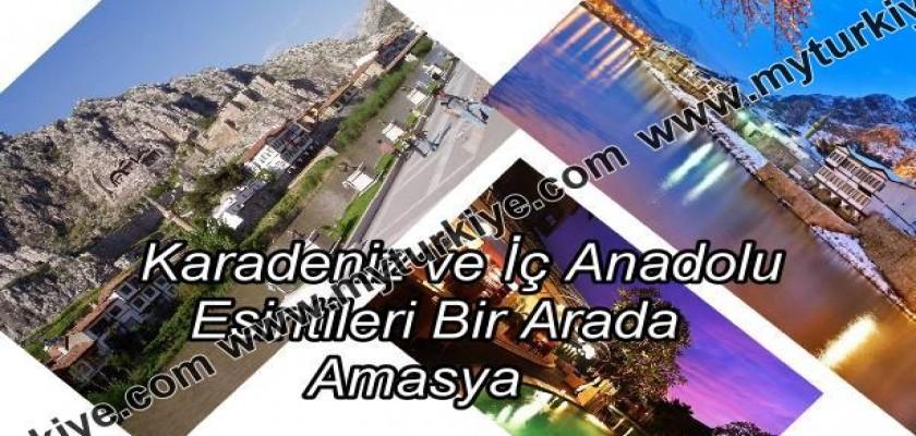 Karadeniz ve İç Anadolu Esintileri Bir Arada: AMASYA