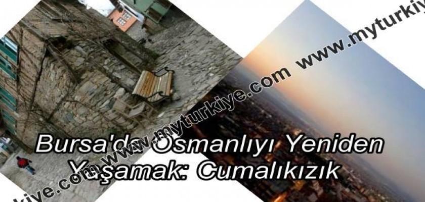 Bursa'da Osmanlıyı Yeniden Yaşamak: CUMALIKIZIK
