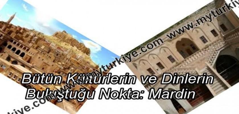 Bütün Kültürlerin ve Dinlerin Buluştuğu Nokta: Mardin