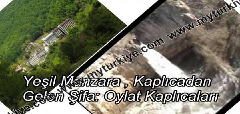 Yeşil Manzara, Kaplıcadan Gelen Şifa: Oylat Kaplıcaları